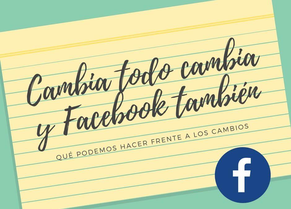 Un cambio no menor de Facebook que afectará a nuestros negocios