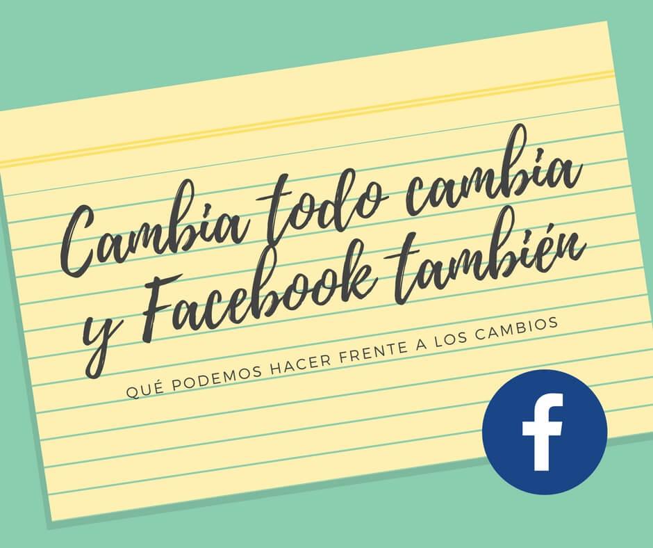Un cambio no menor de facebook que afectara nuestro negocio